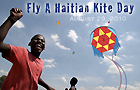 First Annual Fly a Haitian Kite Day August 29, 2010